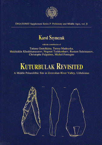 Karol Szymczak et al., Kuturbulak Revisited, A Middle Palaeolithic Site in Zeravshan River Valley, Uzbekistan, Swiatowit Supplement Series P: Prehistory and Middle Ages, vol II, Institute of Archaeology, Warsaw University, Warsaw 2000