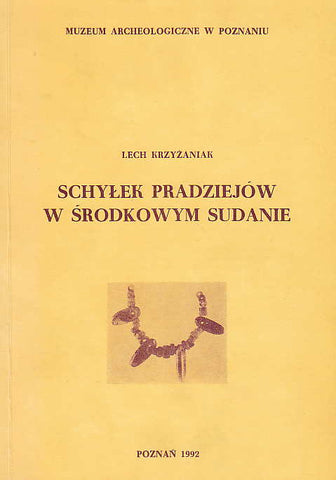 L. Krzyzaniak, Schylek pradziejow w srodkowym Sudanie (Late Prehistory of the Central Sudan), Studies in African Archaeology, vol. 3, Poznan Archaeological Museum 1992