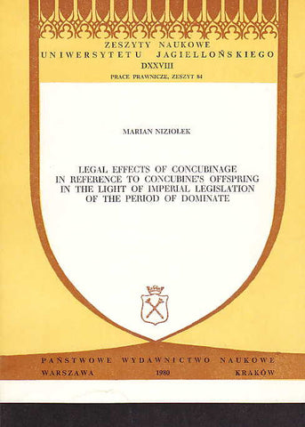 Marian Niziolek, Legal Effects of Concubinage in Reference to Concubine's Offspring in the Light of Imperial Legislation of the Period of Dominate, Panstwowe Wydawnictwo Naukowe, Warszawa-Krakow 1980