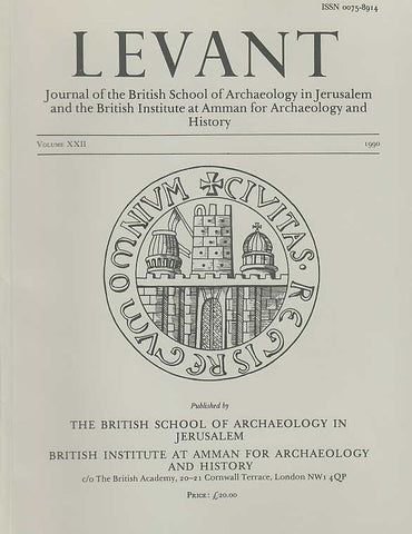 Levant, Volume XXII, Journal of the British School of Archaelogy in Jerusalem and the British Institute at Amman for Archaeology and History, The British School of Archaeology in Jerusalem, The British Institute at Amman for Archaeology and History, 1990