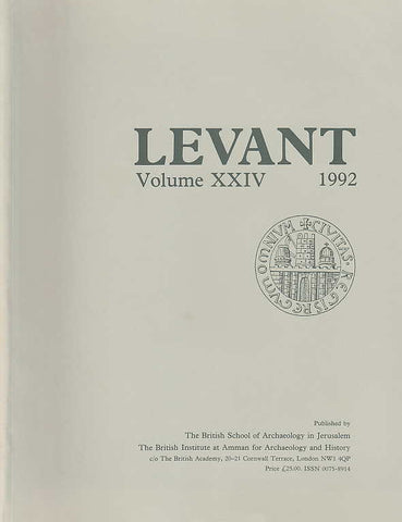 Levant, Volume XXIV, Journal of the British School of Archaelogy in Jerusalem and the British Institute at Amman for Archaeology and History, The British School of Archaeology in Jerusalem, The British Institute at Amman for Archaeology and History, 1992