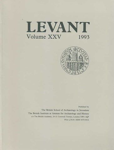 Levant, Volume XXV, Journal of the British School of Archaelogy in Jerusalem and the British Institute at Amman for Archaeology and History, The British School of Archaeology in Jerusalem, The British Institute at Amman for Archaeology and History, 1993