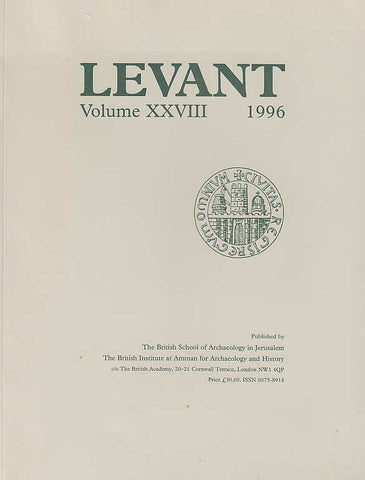 Levant, Volume XXVIII, Journal of the British School of Archaelogy in Jerusalem and the British Institute at Amman for Archaeology and History, The British School of Archaeology in Jerusalem, The British Institute at Amman for Archaeology and History, 1996