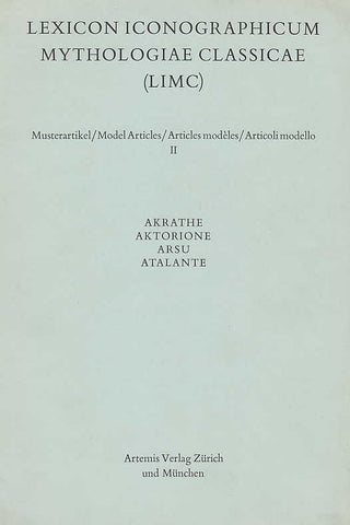 Lexicon Iconographicum Mythologiae Classicae (LIMC), Musterartikel/Model Articles/Articles modeles/Artcoli modello II, Akrathe, Aktrione, Arsu, Atalante, Artemis Verlag Zurich und Munchen 1974, 1976