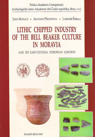 J. Kopacz, A. Prichystal, L. Sebela, Lithic Chipped Industry of the Bell Beaker Culture in Moravia and its East-Central European Context, Polish Academy of Arts and Sciences, Krakow-Brno 2009