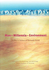 Man-Millennia-Environment, Studies in honour of Romuald Schild, ed. by Z. Sulgostowska, A. J. Tomaszewski, IAE, Polish Academy of Sciences, Warsaw 2008