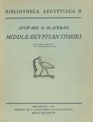 Aylward. M. Blackman, Middle-Egyptian Stories (1. The Story of Sinuhe, 2. The Shipwrecked Sailor), Bibliotheca Aegyptiaca II, Edition de la Fondation Egyptologique Reine Elisabeth, Bruxelles 1972