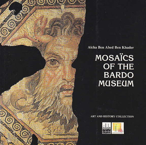 Aicha Ben Abed Ben Khader, Mosaics of the Bardo Museum, Art and History Collection, Tunis 2000