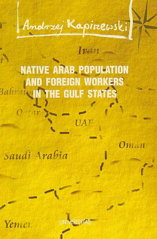 A. Kapiszewski, Native Arab Population and Foreign Workers in the Gulf States, Social, Economic and Security Issues, Krakow 1999