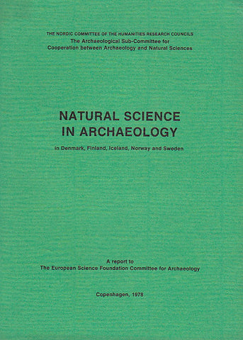 Natural Science in Archaeology in Denmark, Finland, Iceland, Norway and Sweden, a Report to the European Science Foundation Committee for Archaeology, Nordic Committee of the Humanities Research Councils, Copenhagen 1978