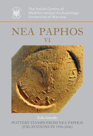 Zofia Sztetyllo, Nea Paphos VI, Pottery Stamps from Nea Paphos (Excavations in 1990-2006), Warsaw 2011