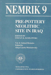 Pre-pottery Neolithic site in Iraq, Nemrik 9, Vol. 4: Animal Remains, ed. by A. Lasota-Moskalewska, Warsaw University Press, Warsaw 1994