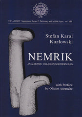 Stefan K. Kozlowski, Nemrik. An Aceramic Village in Northern Iraq. With Preface by Olivier Aurenche, Institue of Archaeology, Warsaw University, Warsaw 2002