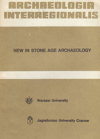 Archaeologia Interregionalis, New in Stone Age Archaeology, ed. by T. Szelag, Warsaw University Press 1987