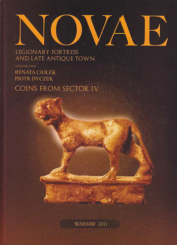 Novae, Legionary Fortress and Late Antique Town, vol. 2, Renata Ciolek, Piotr Dyczek, Coins from Sector IV, University of Warsaw, Warsaw 2011