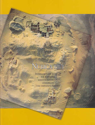 Nubica III/1, International Journal for Coptic, Meroitic, Nubian, Ethiopian and Related Studies, ed. by Piotr O. Scholz, Litterae et Artes, Warszawa 1994