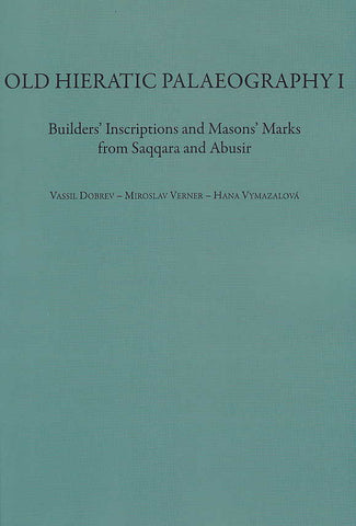 Vassil Dobrev, Miroslav Verner, Hana Vymazalova, Old Hieratic Palaeography I,  Builder's Inscriptions and Mason's Marks from Saqqara and Abusir, Charles University in Prague, Faculty of Arts, Prague 2011