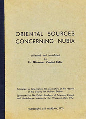 Oriental Sources Concerning Nubia, collected and translated by Fr. Giovanni Vantini FSCJ, published as field manual for excavators at the request of the Society for Nubian Studies, The Polish Academy of Sciences, Heidelberger Akademie der Wissenschaften, Heidelberg and Warsaw 1975