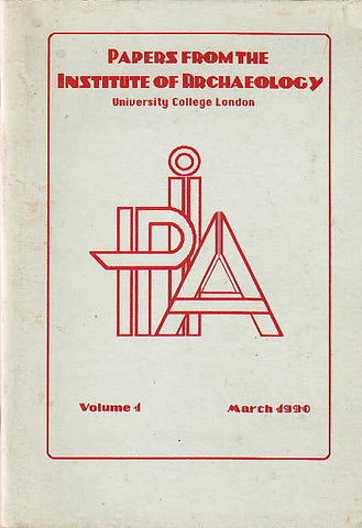 Papers From the Institute of Archaeology, University College London, Volumne I, March 1990