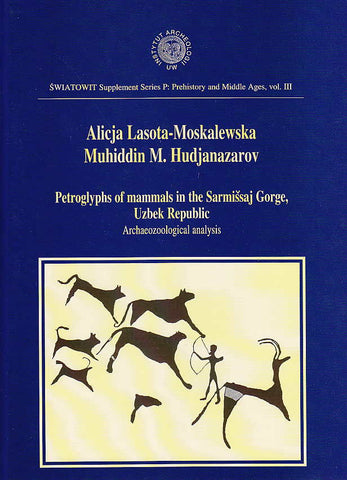 Alicja Lasota-Moskalewska, Muhiddin M. Hudjanazarov, Petroglyphs of Mammals in the Sarmissaj Gorge, Uzbek Republic, Archaeozoological Analysis, Swiatowit Supplement Series P: Prehistory and Middle Ages, vol III, Institute of Archaeology, Warsaw University, Warsaw 2000