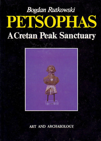Bogdan Rutkowski, Petsophas. A Cretan Peak Sanctuary, Studies and Monographs in Mediterranean Archaeology and Civilization, I, 1, Art and Archaeology, Warsaw 1991
