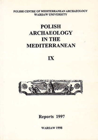Polish Archaeology in the Mediterranean IX, Reports 1997, Polish Centre of Mediterranean Archaeology, University of Warsaw 1998