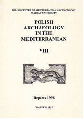 Polish Archaeology in the Mediterranean VIII, Reports 1996, Polish Centre of Mediterranean Archaeology, University of Warsaw 1997