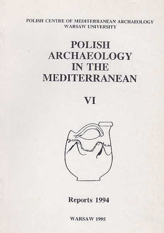 Polish Archaeology in the Mediterranean VI, Reports 1994, Polish Centre of Mediterranean Archaeology, University of Warsaw 1995