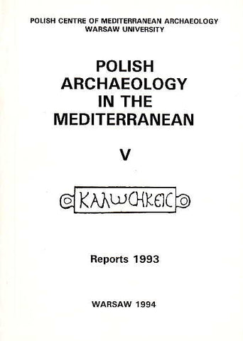Polish Archaeology in the Mediterranean V, Reports 1993, Polish Centre of Mediterranean Archaeology, University of Warsaw 1994