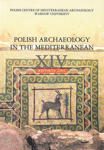 Polish Archaeology in the Mediterranean XIV, Reports 2002, Polish Centre of Mediterranean Archaeology, University of Warsaw 2003
