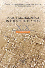 Polish Archaeology in the Mediterranean XIX, Reports 2007, Polish Centre of Mediterranean Archaeology, University of Warsaw 2010