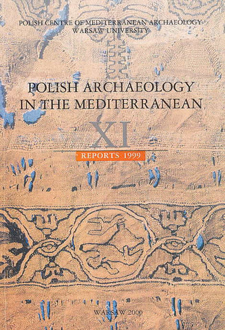 Polish Archaeology in the Mediterranean XI, Reports 1999, Polish Centre of Mediterranean Archaeology, University of Warsaw 2000
