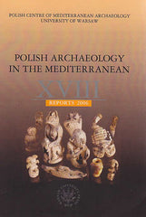 Polish Archaeology in the Mediterranean XVIII, Reports 2006, Polish Centre of Mediterranean Archaeology, University of Warsaw 2008
