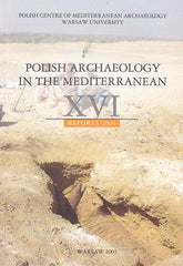 Polish Archaeology in the Mediterranean XVI, Reports 2004, Polish Centre of Mediterranean Archaeology, University of Warsaw 2005