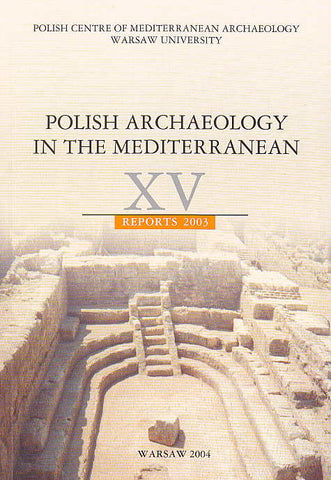 Polish Archaeology in the Mediterranean XV, Reports 2003, Polish Centre of Mediterranean Archaeology, University of Warsaw 2004