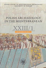 Polish Archaeology in the Mediterranean XXIII/1, Research 2011, Polish Centre of Mediterranean Archaeology, University of Warsaw 2014