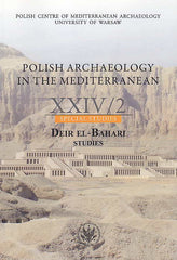 Polish Archaeology in the Mediterranean XXIV/2, Special Studies, Deir el-Bahari Studies, ed. by Zbigniew E. Szarfanski,  Polish Centre of Mediterranean Archaeology, University of Warsaw 2015