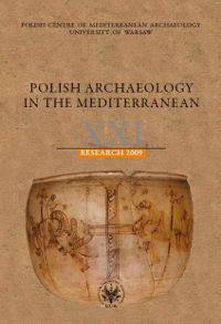 Polish Archaeology in the Mediterranean XXI, Reports 2009, Polish Centre of Mediterranean Archaeology, University of Warsaw 2012