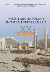 Polish Archaeology in the Mediterranean XX, Reports 2008, Polish Centre of Mediterranean Archaeology, University of Warsaw 2011
