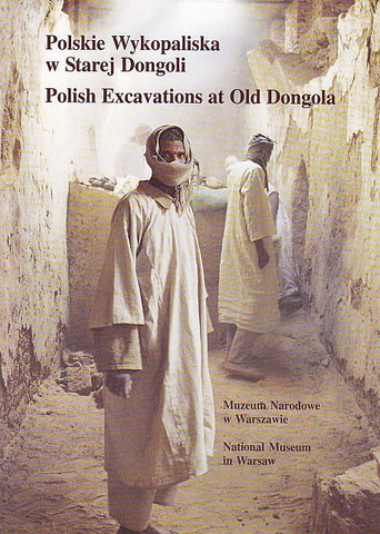 Polish Excavations at Old Dongola, 45 Years of the Archaeological Co-operation with the Sudan, Exhibition in National Museum in Warsaw, 30 August - 10 October, 2006,  Warsaw 2006