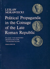 Leslaw Morawiecki, Political Propaganda in the Coinage of the Late Roman Republic (44-43 B.C.), Ossolineum 1983