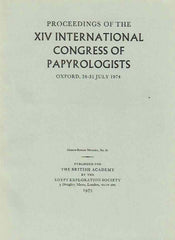 Proceedings of the XIV International Congress of Papyrologists, Oxford, 24-31 July 1974, Graeco-Roman Memoirs, no. 61, London 1975