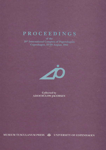 Proceedings of the 20 th International Congress of Papyrologists Copenhagen, 23-29 August 1992, Adam Bulow-Jacobsen (ed.), Museum Tusculandum Press, University of Copenhagen 1994