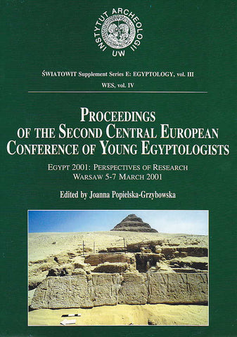 Proceedings of the Second Central European Conference of Young Egyptologists. Egypt 2001: Perspectives of Research Warsaw 5-7 March 2001, ed. by J.Popielska-Grzybowska, Warsaw 2003