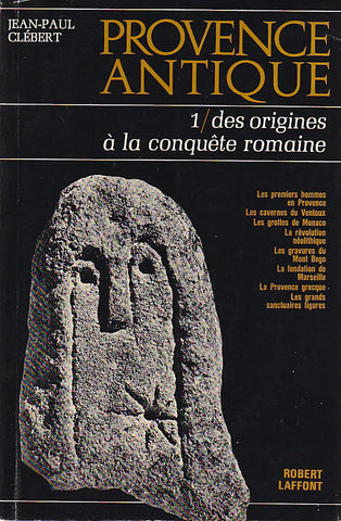Jean-Paul Clebert, Provence antique. 1, Des origines a la conquete romaine, Robert Laffont, Paris 1966