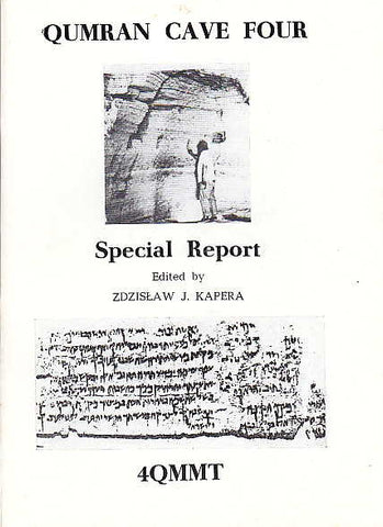Qumran Cave Four, Special Report, ed. by Zdzislaw J. Kapera, The Enigma Press, Krakow 1991