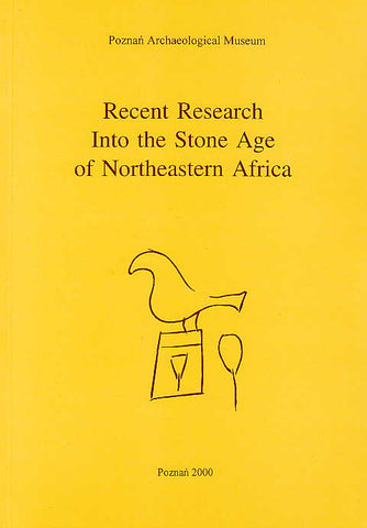 Recent Research Into the Stone Age of Northeastern Africa, Studies in African Archaeology, vol. 7, edited by L. Krzyzaniak, K. Kroeper and M. Kobusiewicz, Poznan Archaeological Museum 2000