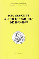 Recherches Archeologiques de 1993-1998, Institute of Archaeology of the Jagiellonian University, Krakow 2004