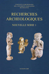 Recherches Archeologiques, Nouvelle serie 1, Institute of Archaeology of the Jagiellonian University, Krakow 2009