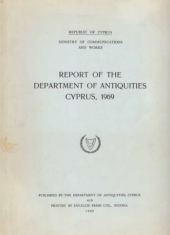 Report of the Department of Antiquities Cyprus 1969, Republic of Cyprus, Ministry of Communications and Works, 1969